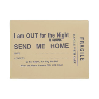 I'm out for the night..if found drunk doormat