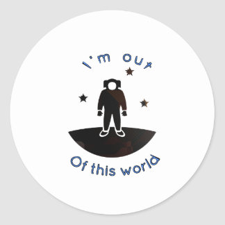 I'm out of this world classic round sticker