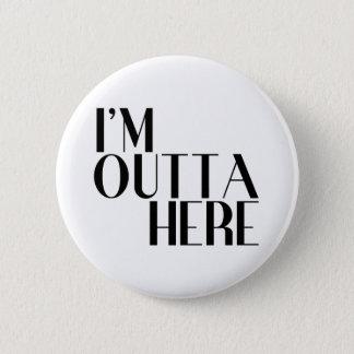 I'm Outta Here Funny Farewell 2 Inch Round Button