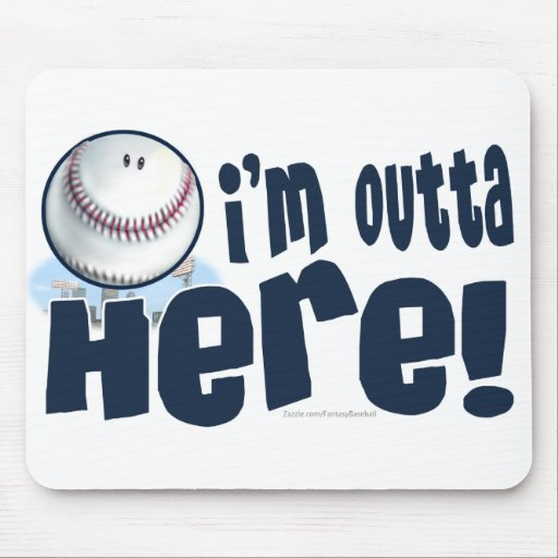 I'm Outta Here! Mousepad