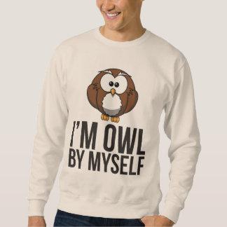I'm Owl By Myself - Animal Pun Sweatshirt