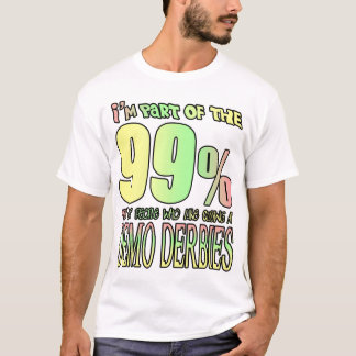 I'm part of the 99% of people who like cussing... T-Shirt