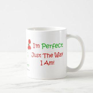 I'm Perfect Just The Way I Am! Coffee Mug
