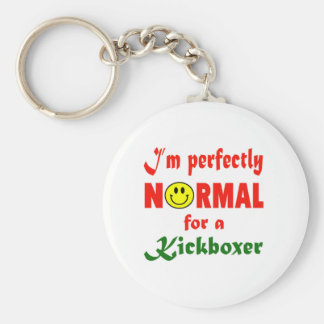 I'm perfectly normal for a Kickboxer. Keychain