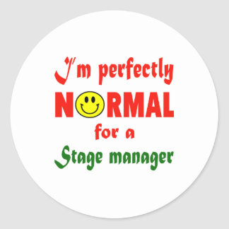 I'm perfectly normal for a Stage Manager. Classic Round Sticker