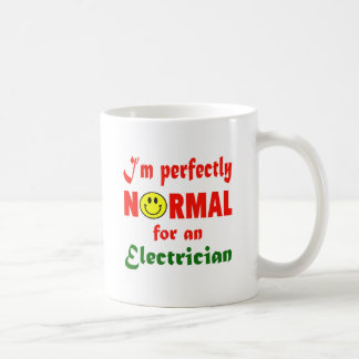 I'm perfectly normal for an Electrician. Basic White Mug