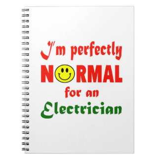 I'm perfectly normal for an Electrician. Note Books