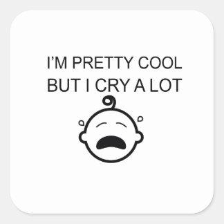 I'm Pretty Cool But I Cry A Lot Square Sticker