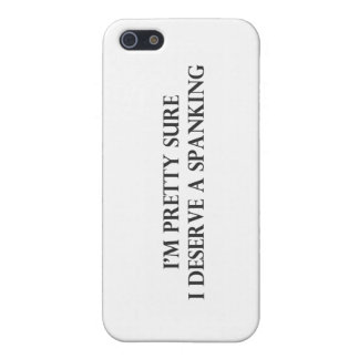 Im Pretty Sure I Deserve a Spanking.pdf iPhone 5/5S Cover