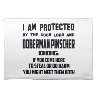 I'm protected by good lord and Doberman pinscher d Placemat