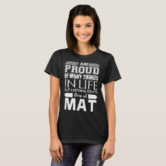 Im Proud Many Things Nothings Beats Being Mat T-Shirt