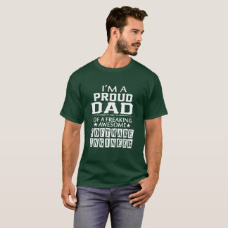 I'M PROUD SOFTWARE ENGINEER'S DAD T-Shirt