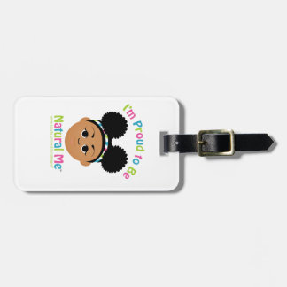 I'm Proud to Be Natural Me! Gifts Luggage Tag