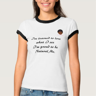 I'm Proud to Be Natural Me PT by MDillon Designs T-Shirt