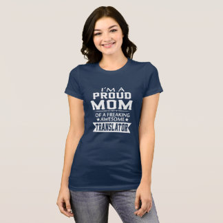 I'M PROUD TRANSLATOR'S MOM T-Shirt