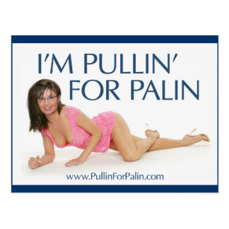 I'm Pullin' For Palin Postcard