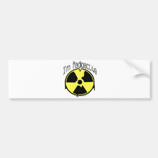 I'm Radioactive Bumper Sticker