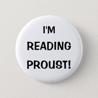 """""""I'm Reading Proust!"""" 2 Inch Round Button"""