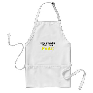 Im Ready for my Pedi Standard Apron