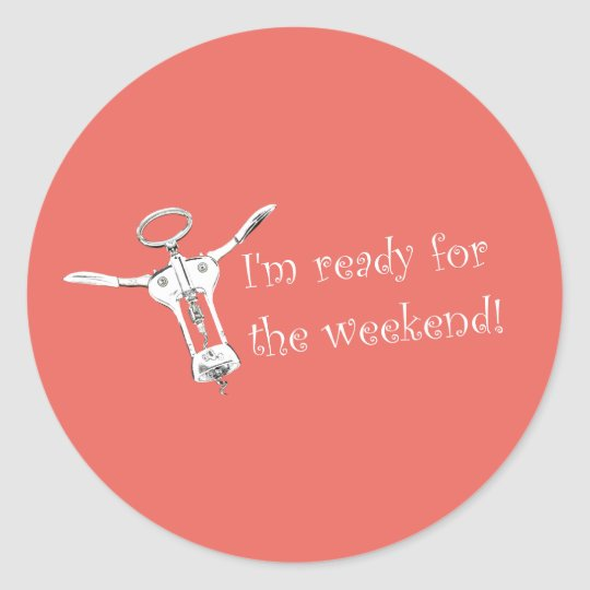 I'm ready for the weekend Corkscrew Funky Sticker