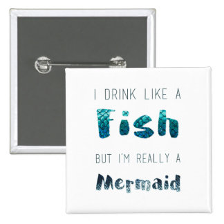 I'm Really A Mermaid, Funny Quote 2 Inch Square Button