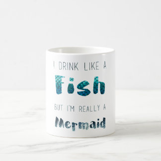I'm Really A Mermaid, Funny Quote Coffee Mug