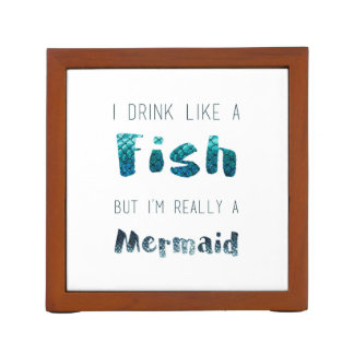 I'm Really A Mermaid, Funny Quote Desk Organizer