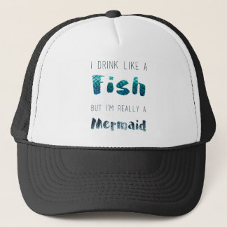 I'm Really A Mermaid, Funny Quote Trucker Hat