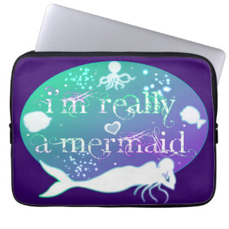 I'm really a mermaid laptop sleeve