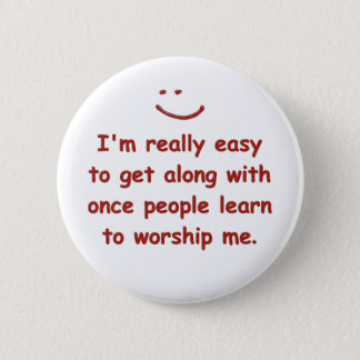 I'm really easy to get along with 2 inch round button