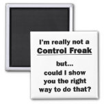 I'm Really Not a Control Freak Square Magnet