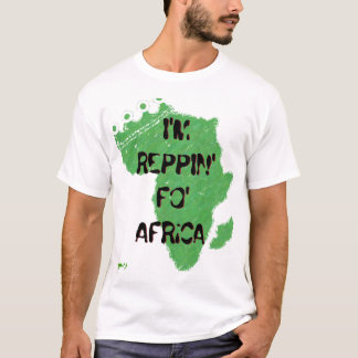 I'M REPPIN' FO' AFRiCA T-Shirt