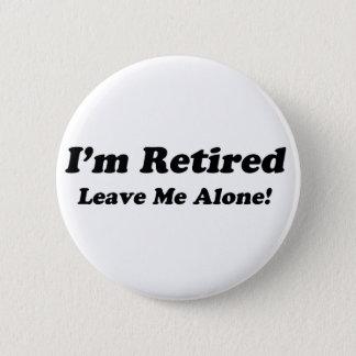 I'm Retired 2 Inch Round Button