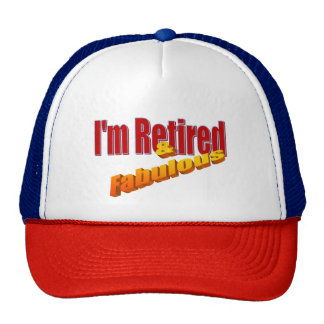 """I'm retired and fabulous"" Trucker Hat"