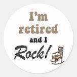 I'm retired and I rock! Round Sticker