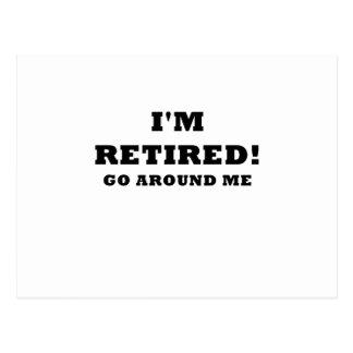 Im Retired Go Around Me Postcard