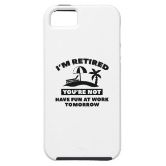 I'm Retired iPhone 5 Case
