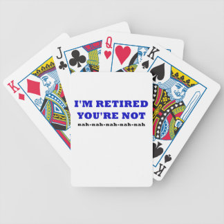 Im Retired Youre Not Bicycle Playing Cards