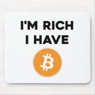 I'm rich - I have Bitcoin Mouse Pad