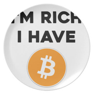 I'm rich - I have Bitcoin Plate
