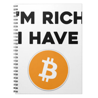 I'm rich - I have Bitcoin Spiral Notebook
