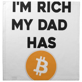 I'm Rich - My Dad has Bitcoin Napkin