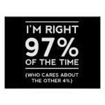 I'm Right 97% of the Time Poster