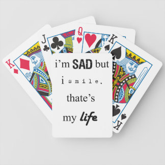 i'm sad but i smile. that's my life2 bicycle playing cards