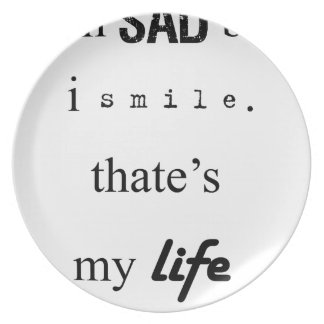 i'm sad but i smile. that's my life2 plate