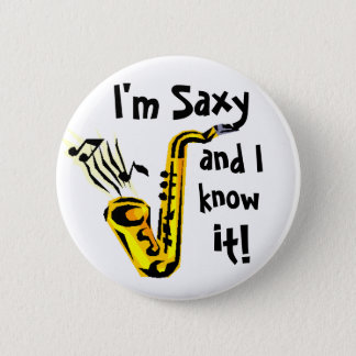 I'm saxy and I know it! 2 Inch Round Button