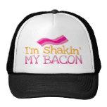 I'm shakin' my BACON Trucker Hats