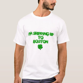 I'm Shipping Up to Boston T-Shirt
