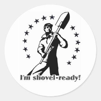 I'm shovel-ready! round sticker