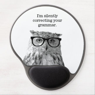 I'm silently correcting your grammar funny owl gel mouse pad